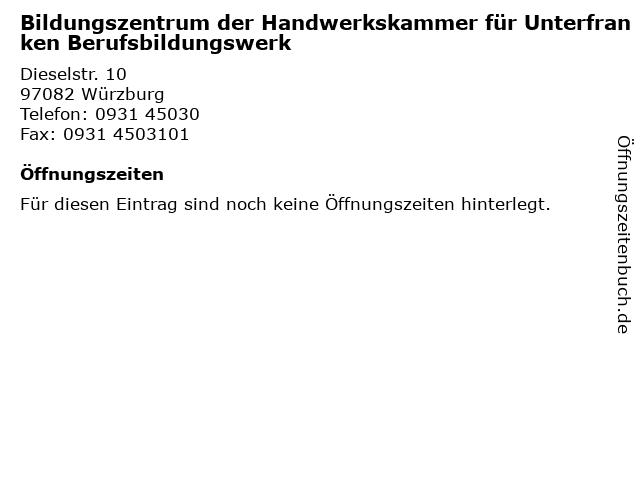 Bildungszentrum der Handwerkskammer für Unterfranken Berufsbildungswerk in Würzburg: Adresse und Öffnungszeiten