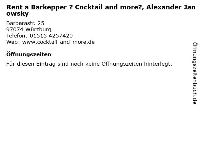 Rent a Barkepper ? Cocktail and more?, Alexander Janowsky in Würzburg: Adresse und Öffnungszeiten