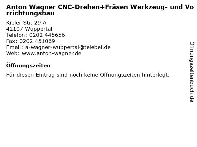 Anton Wagner CNC-Drehen+Fräsen Werkzeug- und Vorrichtungsbau in Wuppertal: Adresse und Öffnungszeiten