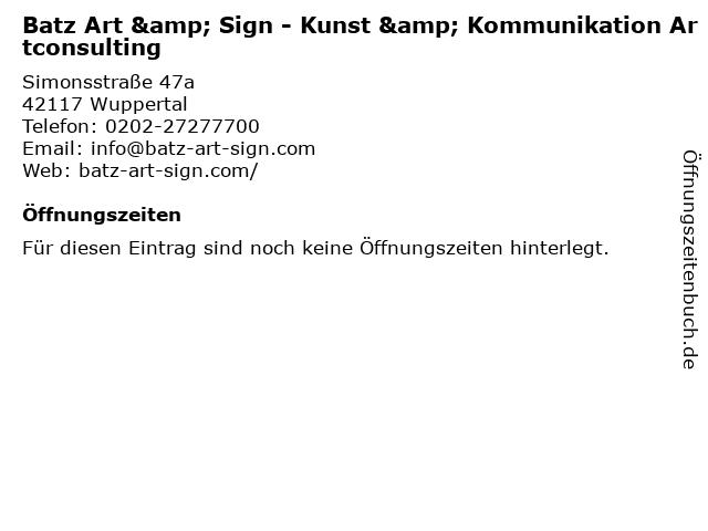 Batz Art & Sign - Kunst & Kommunikation Artconsulting in Wuppertal: Adresse und Öffnungszeiten