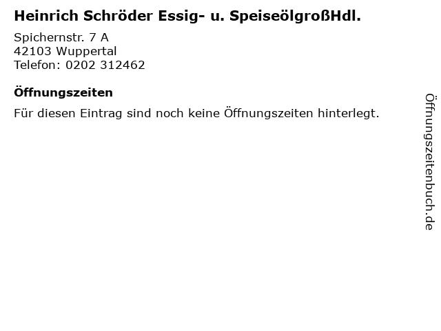 Heinrich Schröder Essig- u. SpeiseölgroßHdl. in Wuppertal: Adresse und Öffnungszeiten
