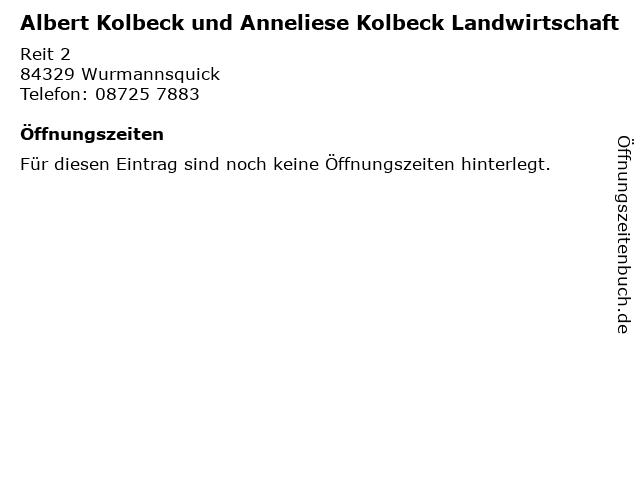 Albert Kolbeck und Anneliese Kolbeck Landwirtschaft in Wurmannsquick: Adresse und Öffnungszeiten