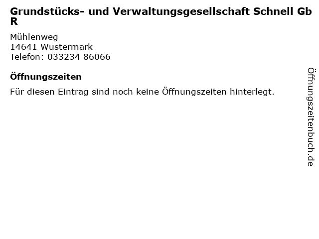 Grundstücks- und Verwaltungsgesellschaft Schnell GbR in Wustermark: Adresse und Öffnungszeiten