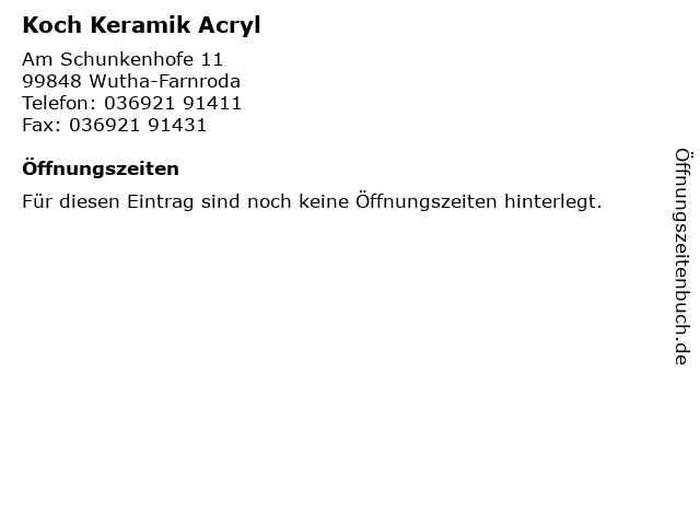 Koch Keramik Acryl in Wutha-Farnroda: Adresse und Öffnungszeiten