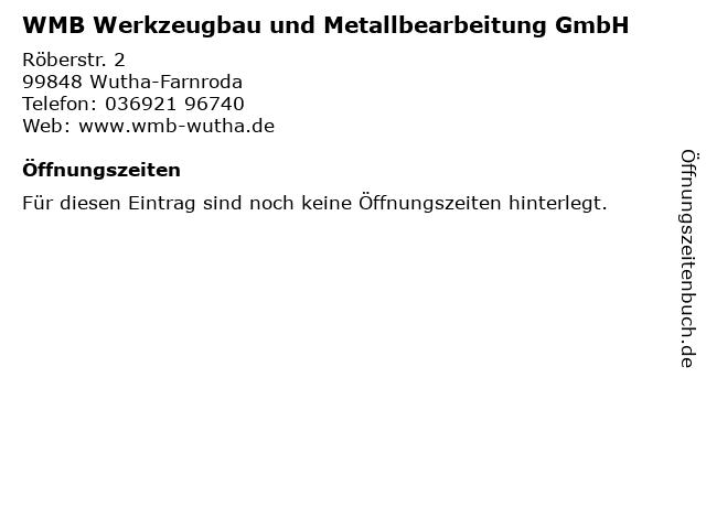 WMB Werkzeugbau und Metallbearbeitung GmbH in Wutha-Farnroda: Adresse und Öffnungszeiten