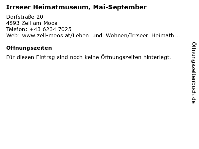 Irrseer Heimatmuseum, Mai-September in Zell am Moos: Adresse und Öffnungszeiten