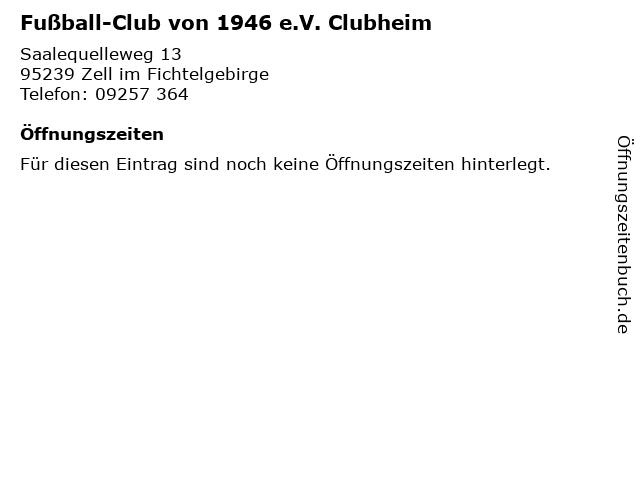 Fußball-Club von 1946 e.V. Clubheim in Zell im Fichtelgebirge: Adresse und Öffnungszeiten