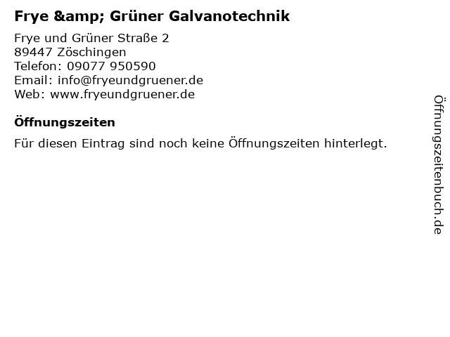Frye & Grüner Galvanotechnik in Zöschingen: Adresse und Öffnungszeiten