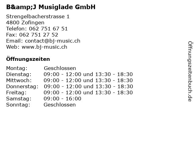 B&J Musiglade GmbH in Zofingen: Adresse und Öffnungszeiten