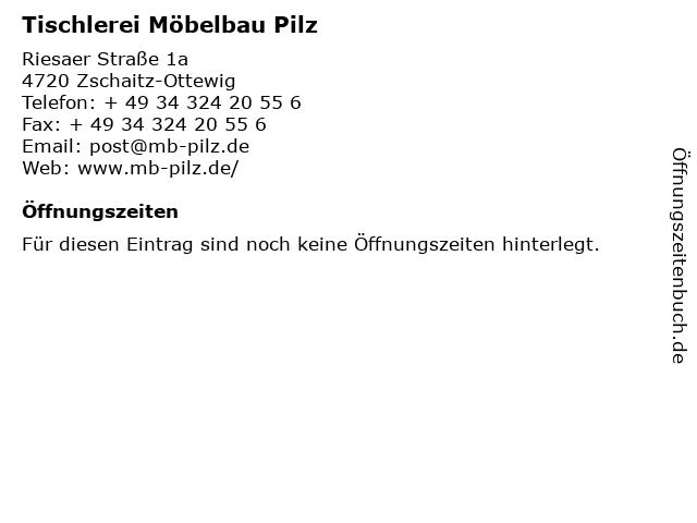 Tischlerei Möbelbau Pilz in Zschaitz-Ottewig: Adresse und Öffnungszeiten