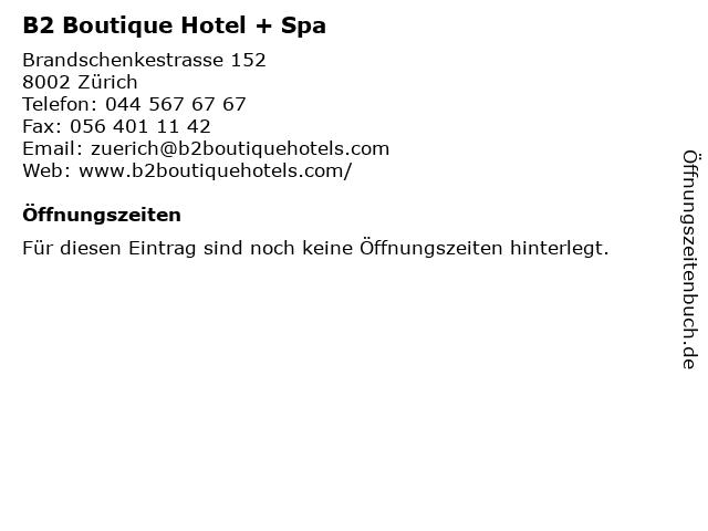 B2 Boutique Hotel + Spa in Zürich: Adresse und Öffnungszeiten