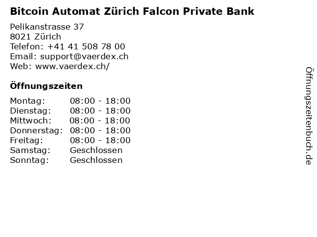 Bitcoin Automat Zürich Falcon Private Bank in Zürich: Adresse und Öffnungszeiten
