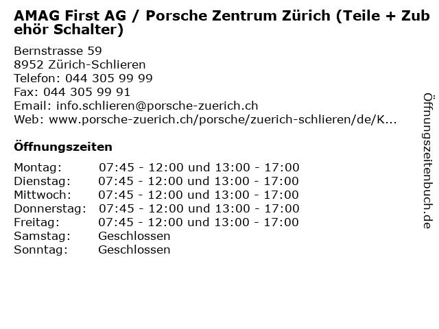 AMAG First AG / Porsche Zentrum Zürich (Teile + Zubehör Schalter) in Zürich-Schlieren: Adresse und Öffnungszeiten