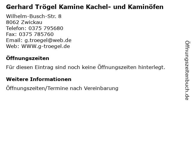 Gerhard Trögel Kamine Kachel- und Kaminöfen in Zwickau: Adresse und Öffnungszeiten